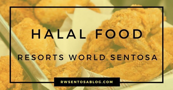 Finding Halal Food At Resorts World Sentosa Singapore Is Pretty Easy Check Out This Blog Post Http Www Rwsentosablog Com Halal Fo Halal Recipes Food Halal
