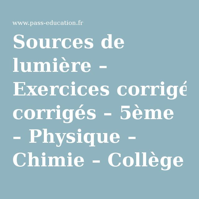 Sources De Lumiere Exercices Corriges 5eme Physique