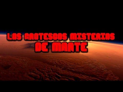 Los grotescos misterios de Marte - YouTube