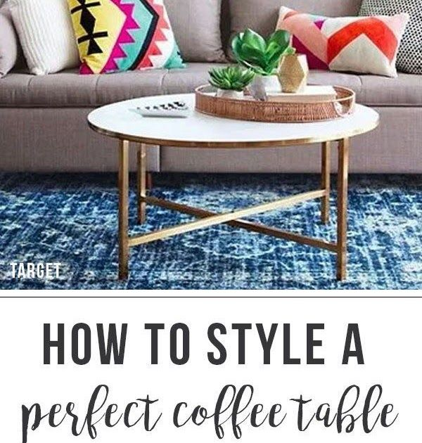 How To Style The Perfect Coffee Table With Just 6 Steps By