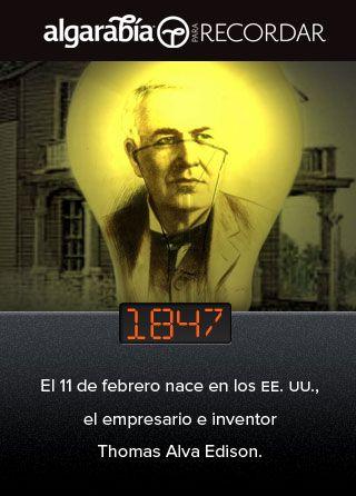 Dato Para Recordar Nace Thomas Alva Edison Edison Historia De La Lampara Ampolleta