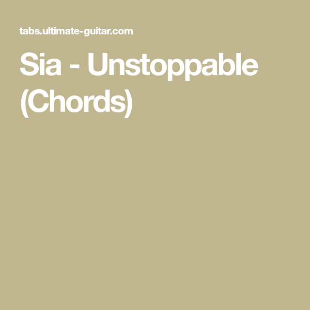 Sia Unstoppable Chords Music Pinterest Music Guitar And