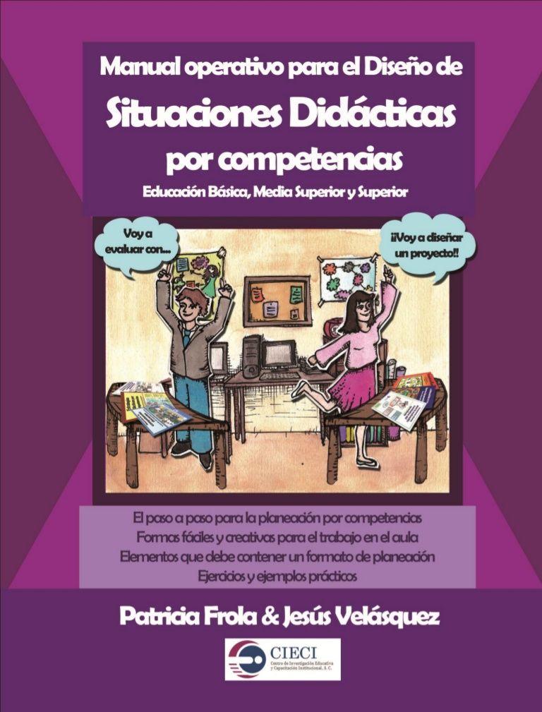 Manual Práctico para el Diseño de Situaciones Didácticas por Competencias