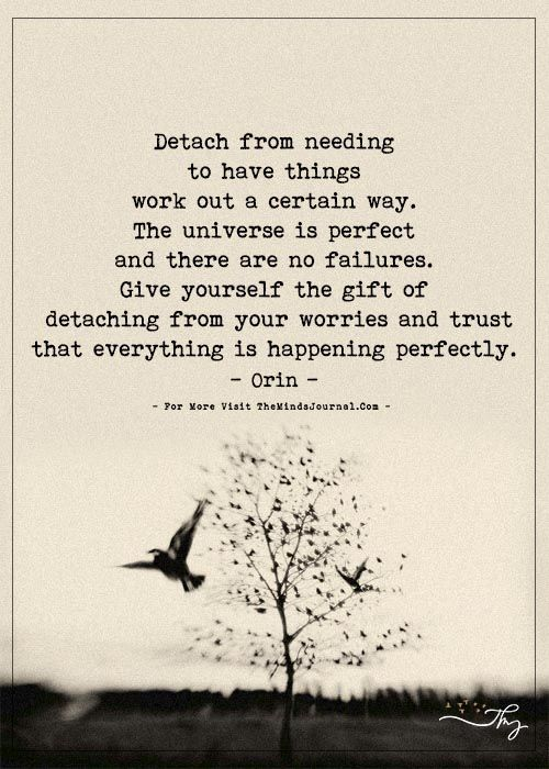Detach from needing to have things work out a certain way.