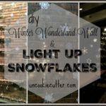 Light Up Snowflake DIY & Winter Wonderland Wall