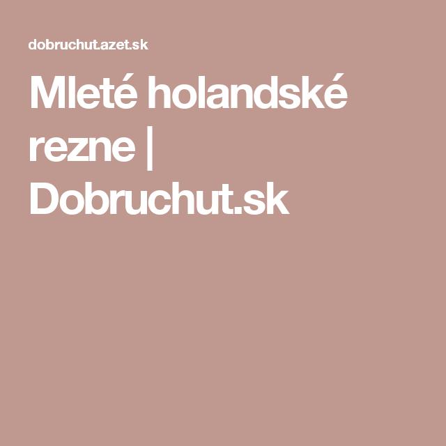 Mleté holandské rezne   Dobruchut.sk