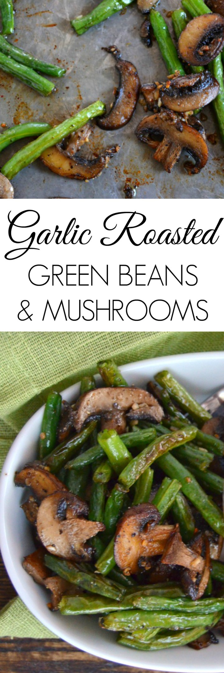 Garlic roasted green beans and mushrooms healthy side