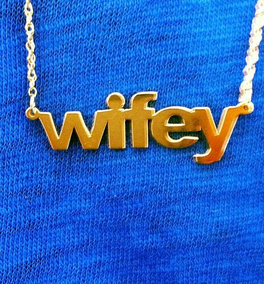 Jennifer Zeuner wifey necklace..love this for layering