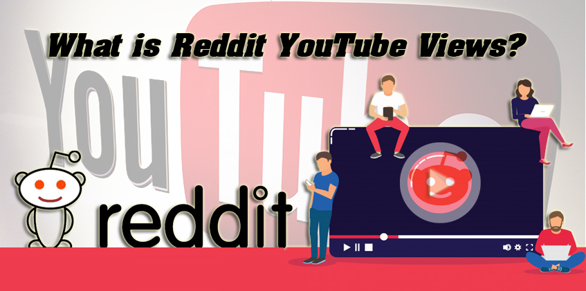 What Is Reddit Youtube Views Youtube Bulkviews Com Youtube Views Youtube Reddit