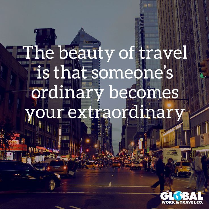 "Global Work & Travel on Instagram: ""Say goodbye to the daily ordinary… and hello to extraordinary! #travel #quote #adventure #inspiration #globalworkandtravel"""