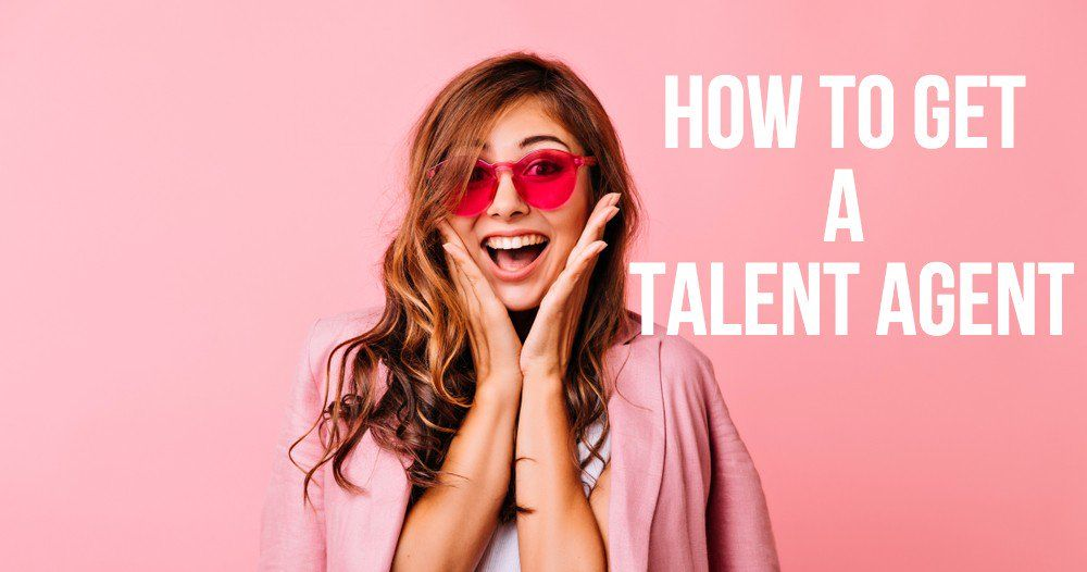 How To Get a Talent Agent (With images) Talent agent