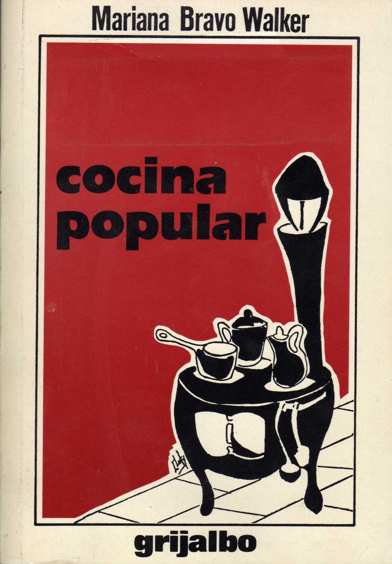 Mariana Bravo Walker | Cocina popular (1964) | Un libro emblemático de la cocina casera chilena que desde su primera publicación y hasta ahora lleva más de 300 mil ejemplares vendidos | Alrededor de 900 recetas de guisos y 200 de postres rescatan la tradición culinaria del país, cuidando el presupuesto familiar.