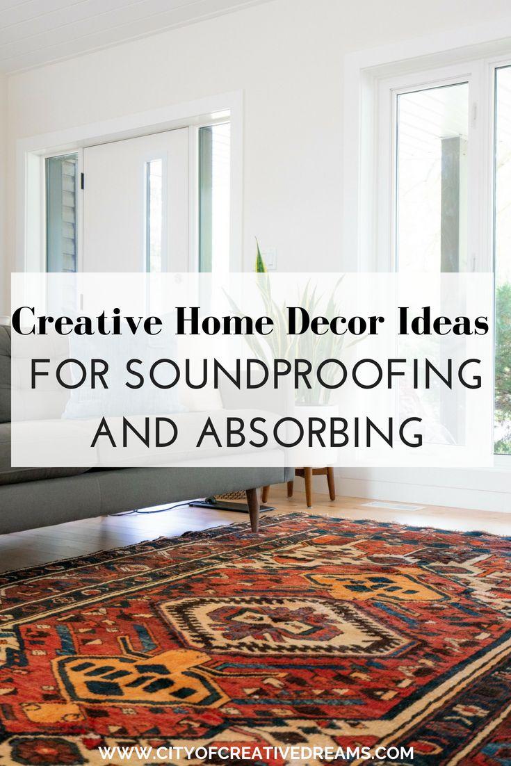 Creative Home Decor Ideas For Soundproofing And Absorbing Sound Proofing Creative Home Decor Contemporary Home Decor