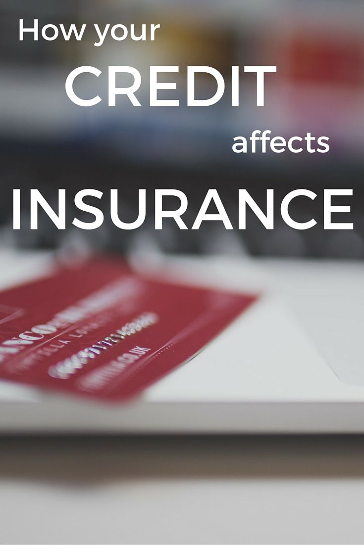 How Your Credit Can Affect Auto Insurance Car Insurance Travel