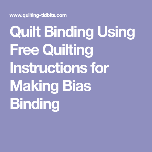 Quilt Binding Using Free Quilting Instructions for Making Bias ... : instructions for binding a quilt - Adamdwight.com