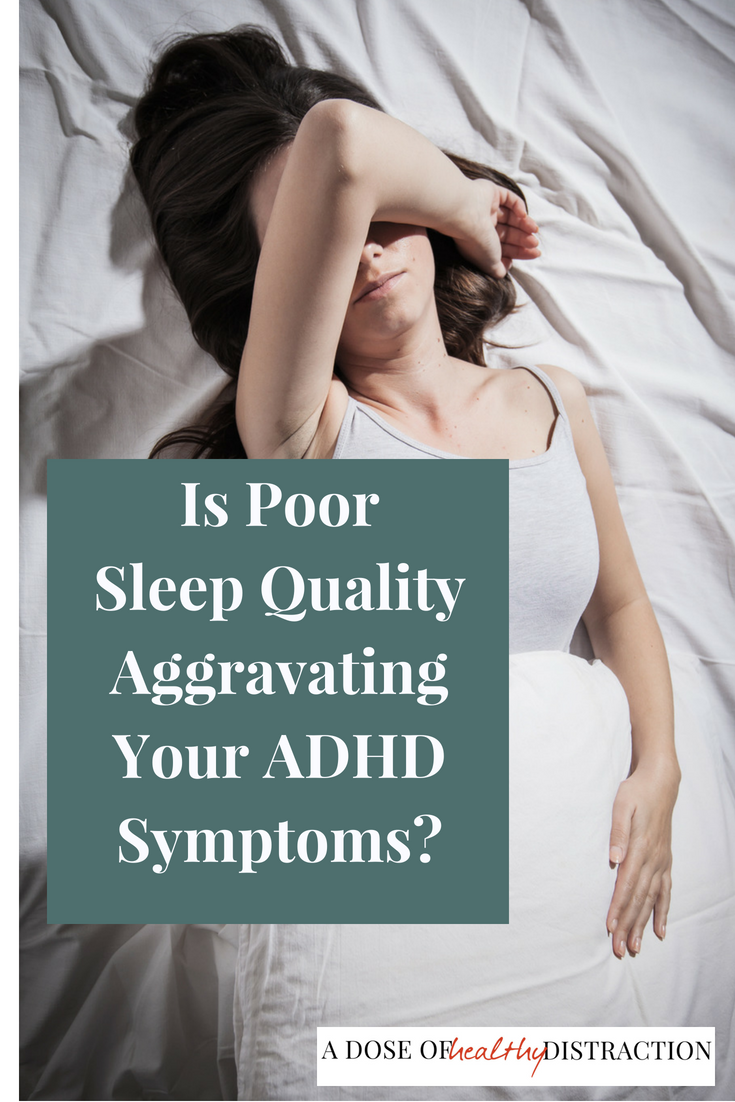 Is poor sleep quality aggravating your ADHD symptoms? Or is