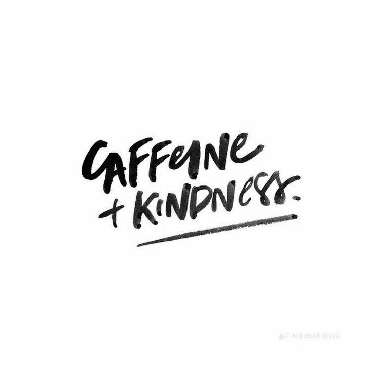 Motivational Quotes :  Caffeine + Kindness