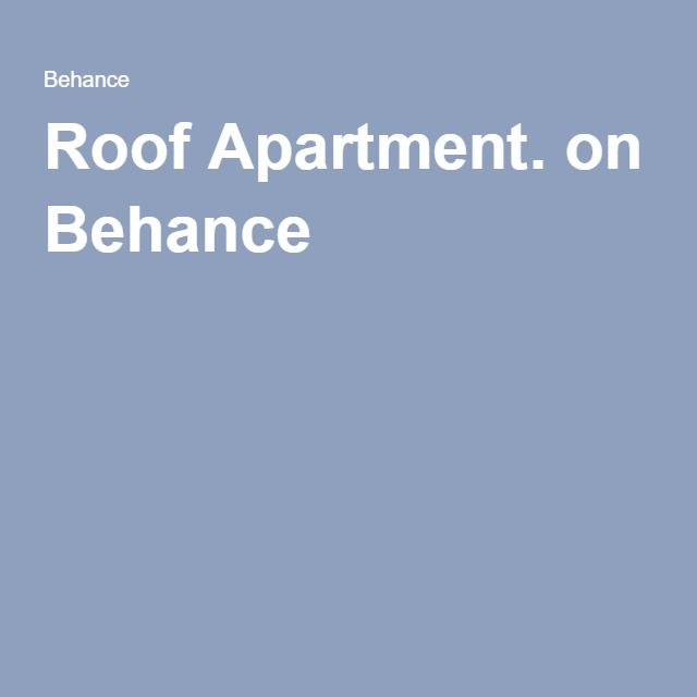 Roof Apartment. on Behance