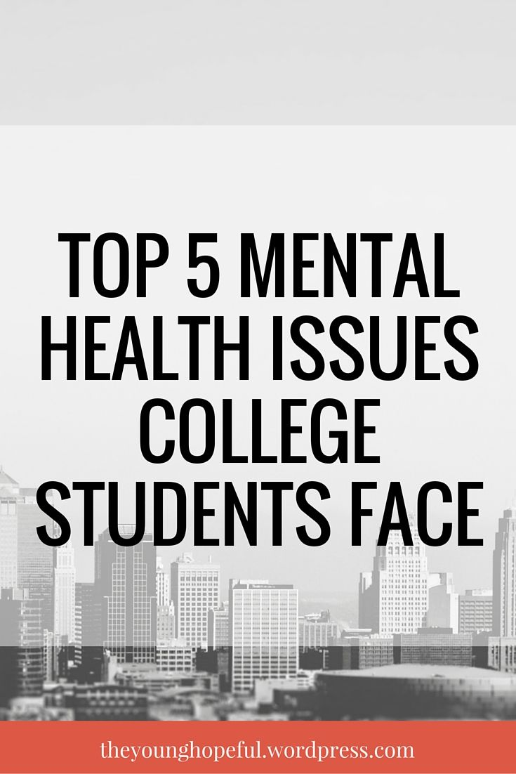 Mental Health Problems For College >> Top 5 Mental Health Issues College Students Face College Hacks