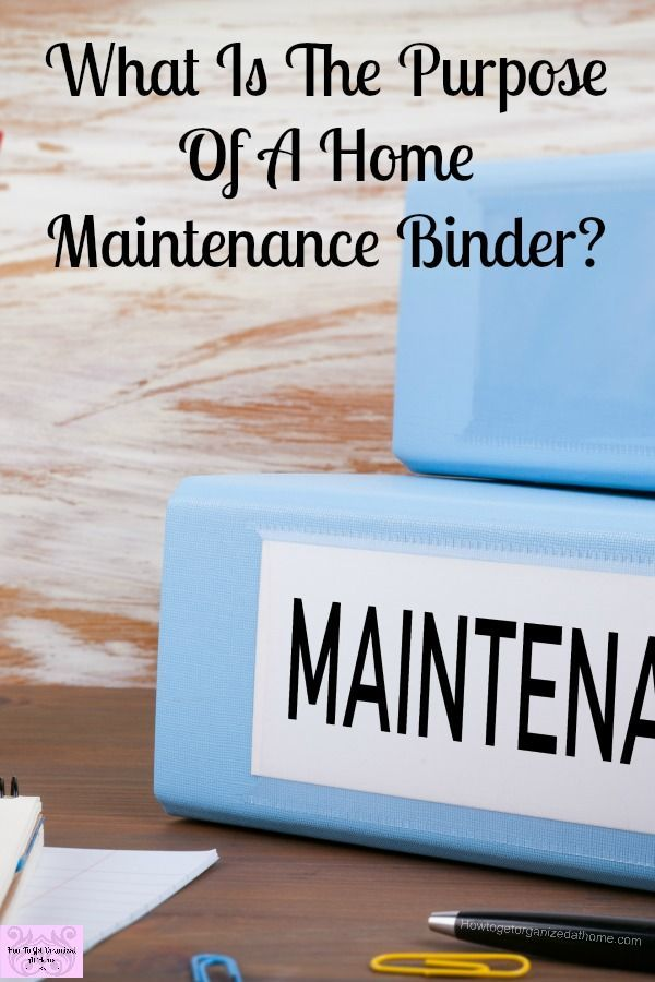 Photo of What Is The Purpose Of A Home Maintenance Binder?