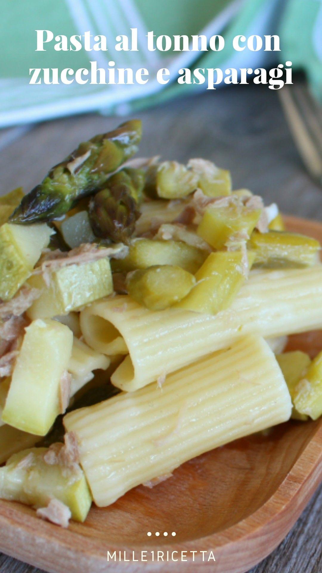 Pasta al tonno con zucchine e asparagi | Primi Piatti -La ...
