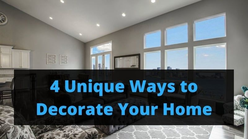 4 Unique Ways To Decorate Your Home Decorating Your Home Pretty