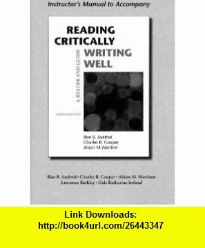 Instructors manual to accompany reading critically writing well a instructors manual to accompany reading critically writing well a reader and guide 9780312473693 rise fandeluxe Gallery