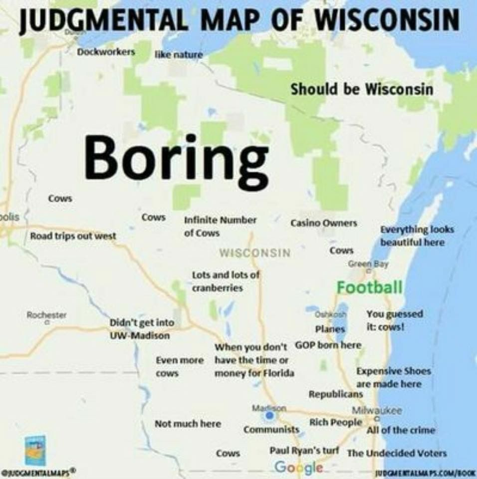 Judgemental Map Of Wisconsin.... | W- ○♤Wiscøn§INite ...