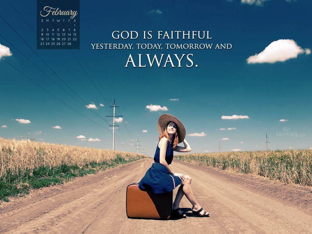 February 2014 Faithful God Desktop Calendar Free February Wallpaper Bible Verse Wallpaper Faith In God God Quotes Wallpaper Hd