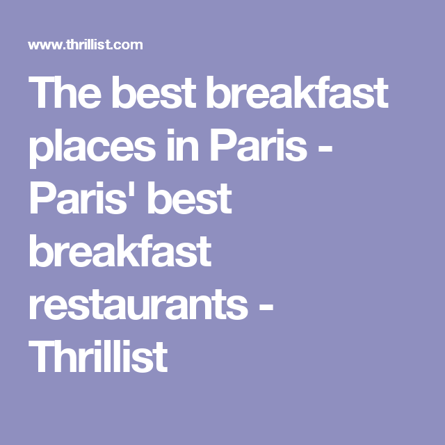 The best breakfast places in Paris - Paris' best breakfast restaurants - Thrillist