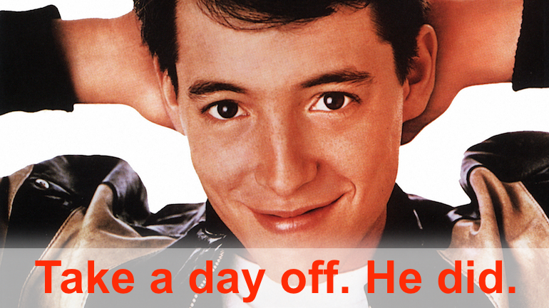 Bueller? Bueller? Can Ferris Bueller teach us a thing or two about unconventional thinking. Turns out, yes. Yes, he can. :-)