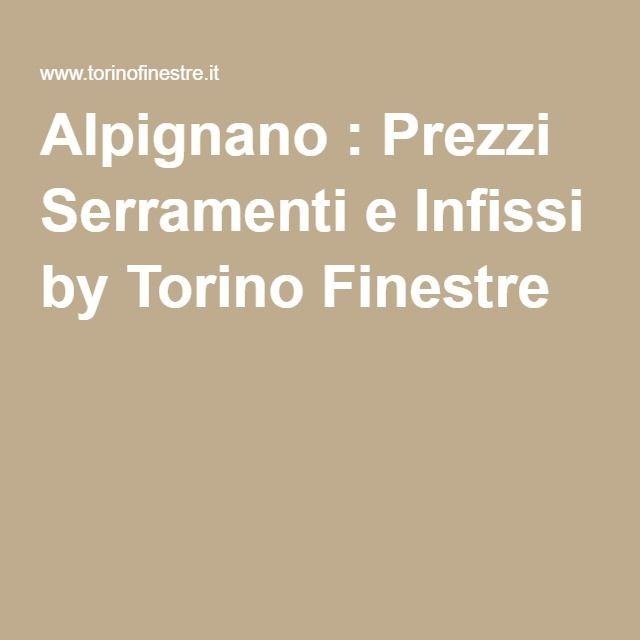 Alpignano : Prezzi Serramenti e Infissi by Torino Finestre