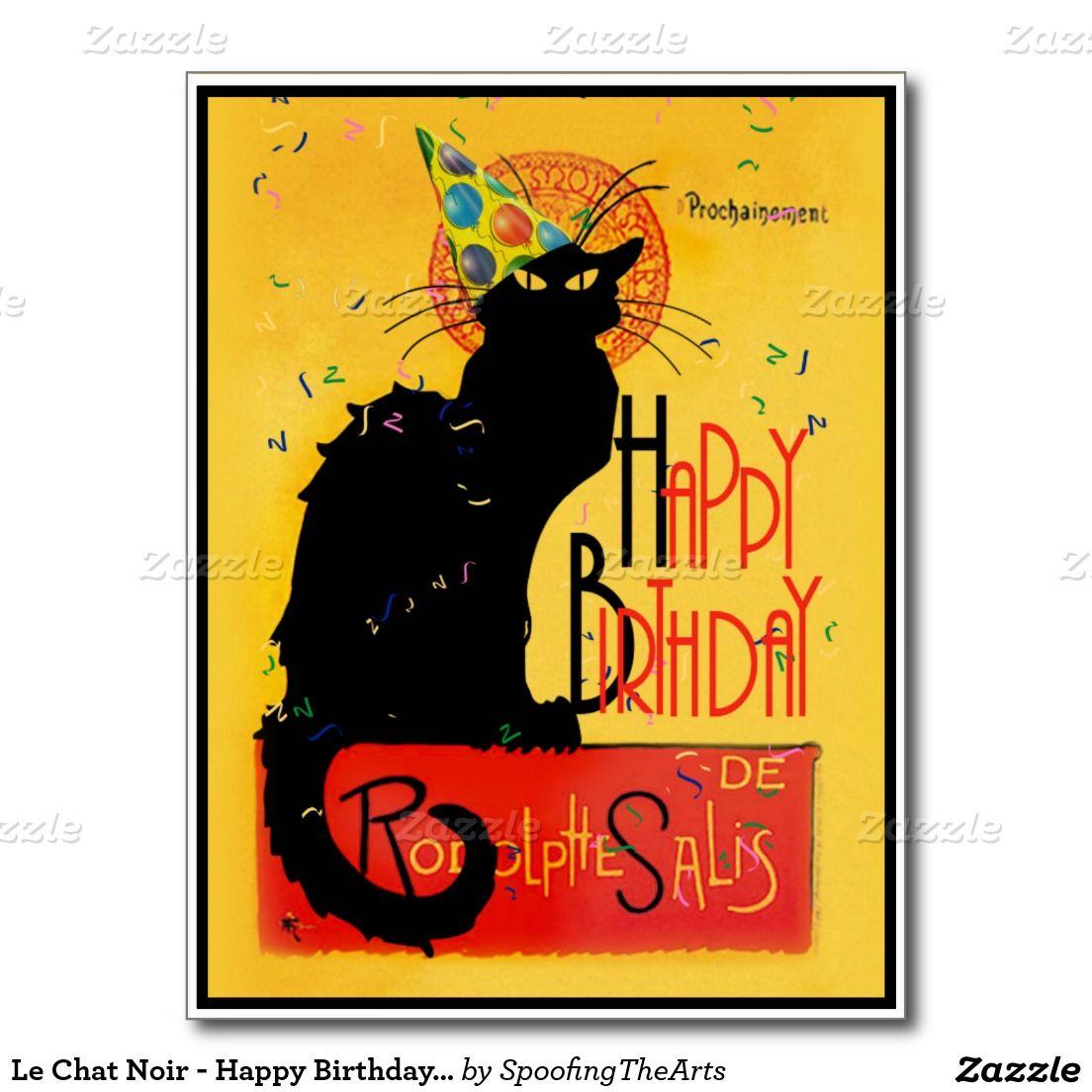 Le Chat Noir Happy Birthday Greetings Postcard Zazzle Com Chat Noir Happy Birthday Art Le Chat Noir