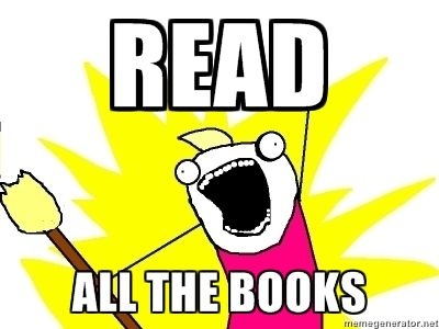 Image result for read all the books meme