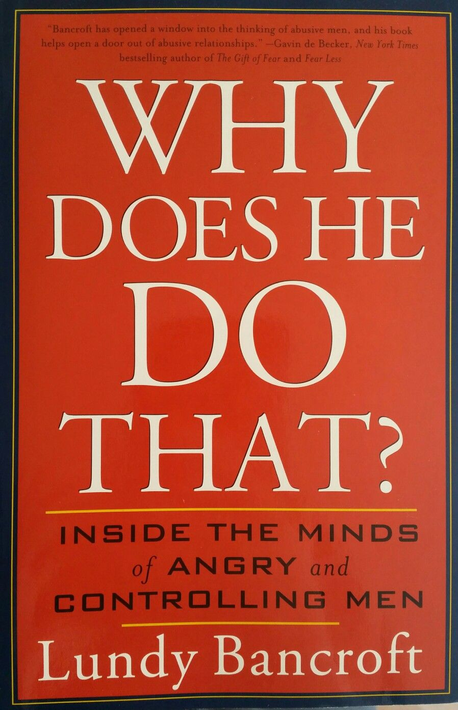 Why does he do that? Lundy Bancroft. Gender based violence. Domestic abuse.