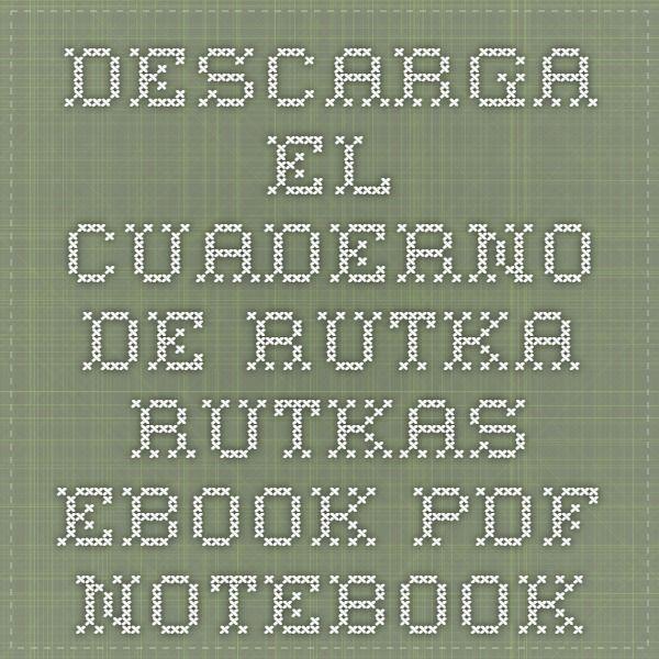 el cuaderno de rutka pdf
