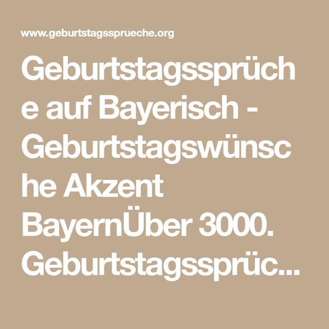 Geburtstagsspruche Auf Bayerisch Geburtstagswunsche Akzent Bayernuber 3000 Geburtstagsspruche Kostenlos Ori Geburtstagsspruche Geburtstagswunsche Spruche
