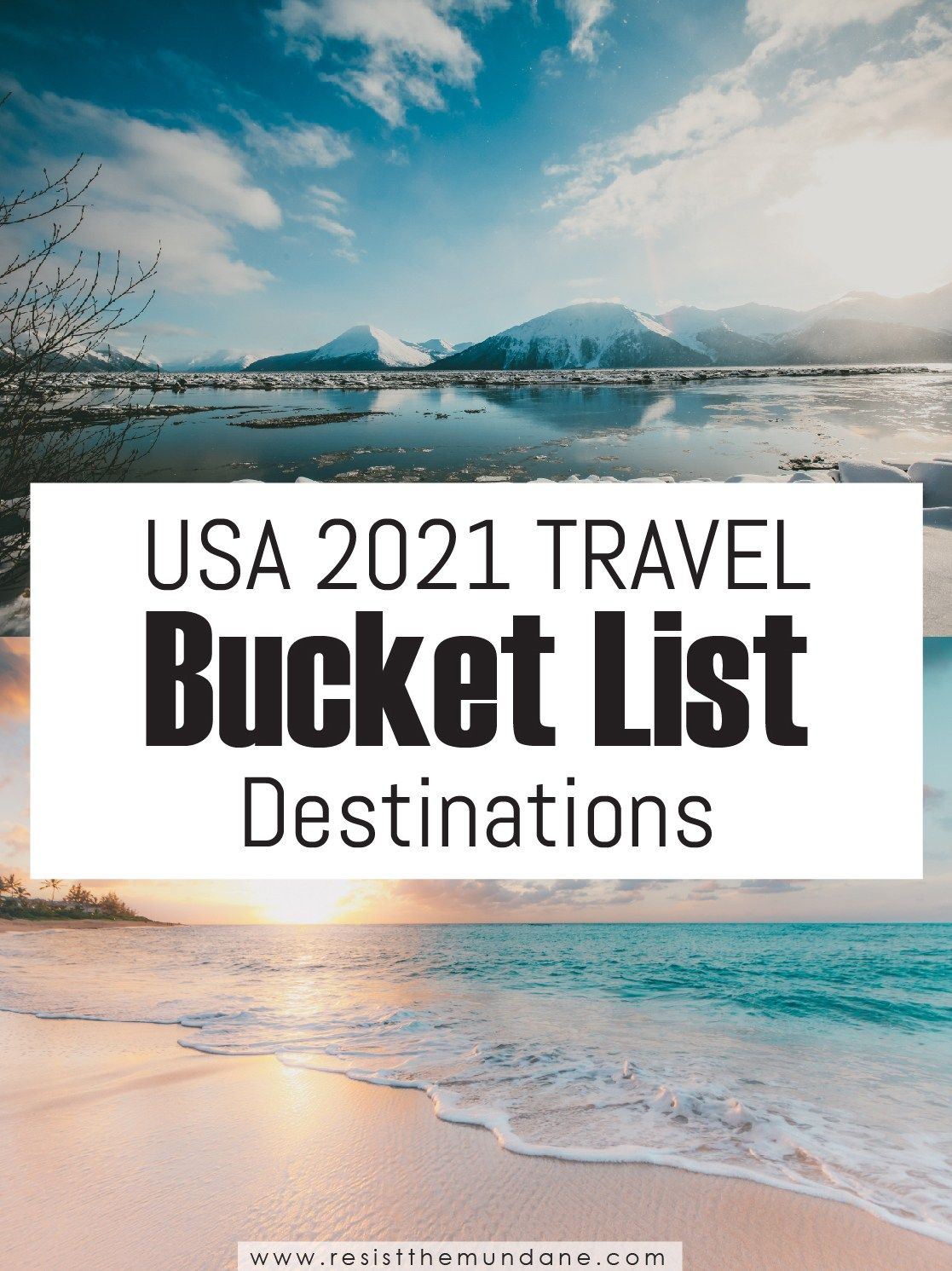 Check Out Our 2021 Travel Bucket List Destinations At Resist The Mundane It S Always Great To Make A List An In 2020 Travel Usa Travel Bucket List Travel Inspiration