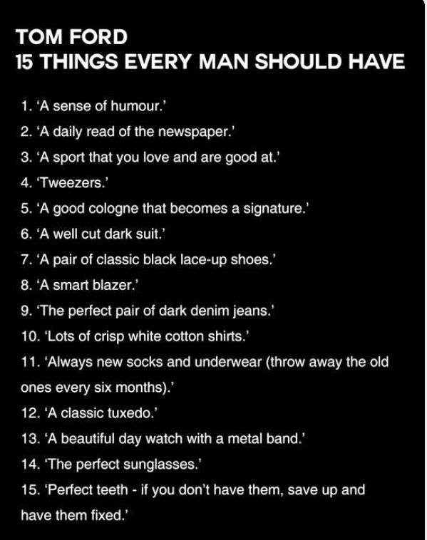 A Must Have List For Men By Tom Ford Man Well Dressed Men Words