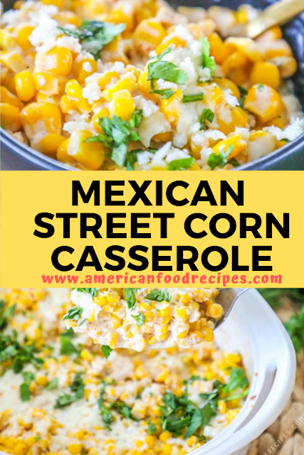 Mexican Street Corn Casserole  American Food Recipes