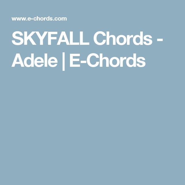SKYFALL Chords - Adele | E-Chords | Music | Pinterest | Skyfall ...