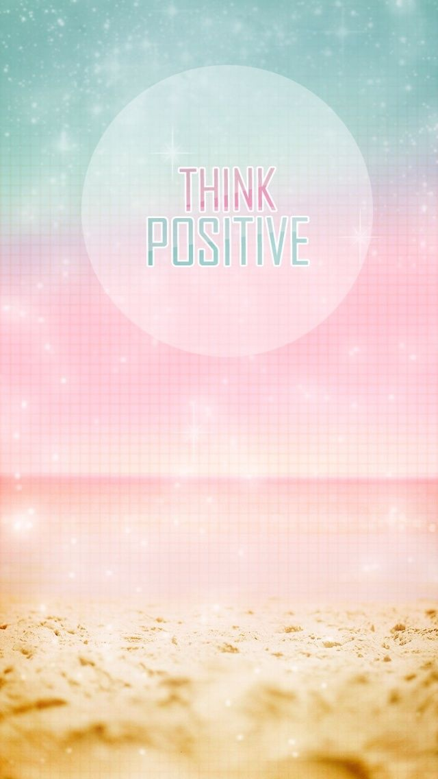 Think Positive Iphone Wallpaper Mobile9 Inspirational Quotes Inspirational Quotes Wallpapers Positive Wallpapers Positive Thinking