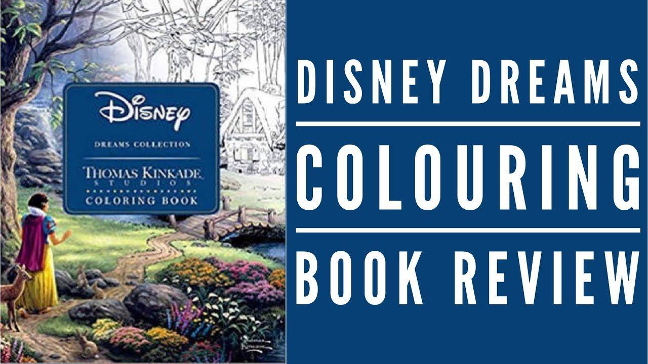 Disney Dreams By Thomas Kinkade Colouring Book Review Coloring Books Books Book Review