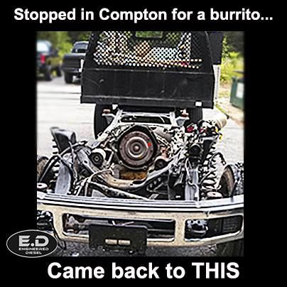 "Engineereddiesel caboff meme ""Stopped in Compton for a Burrito..."" #engineereddiesel #meme #memes #compton #burrito #caboff #powerstroke"