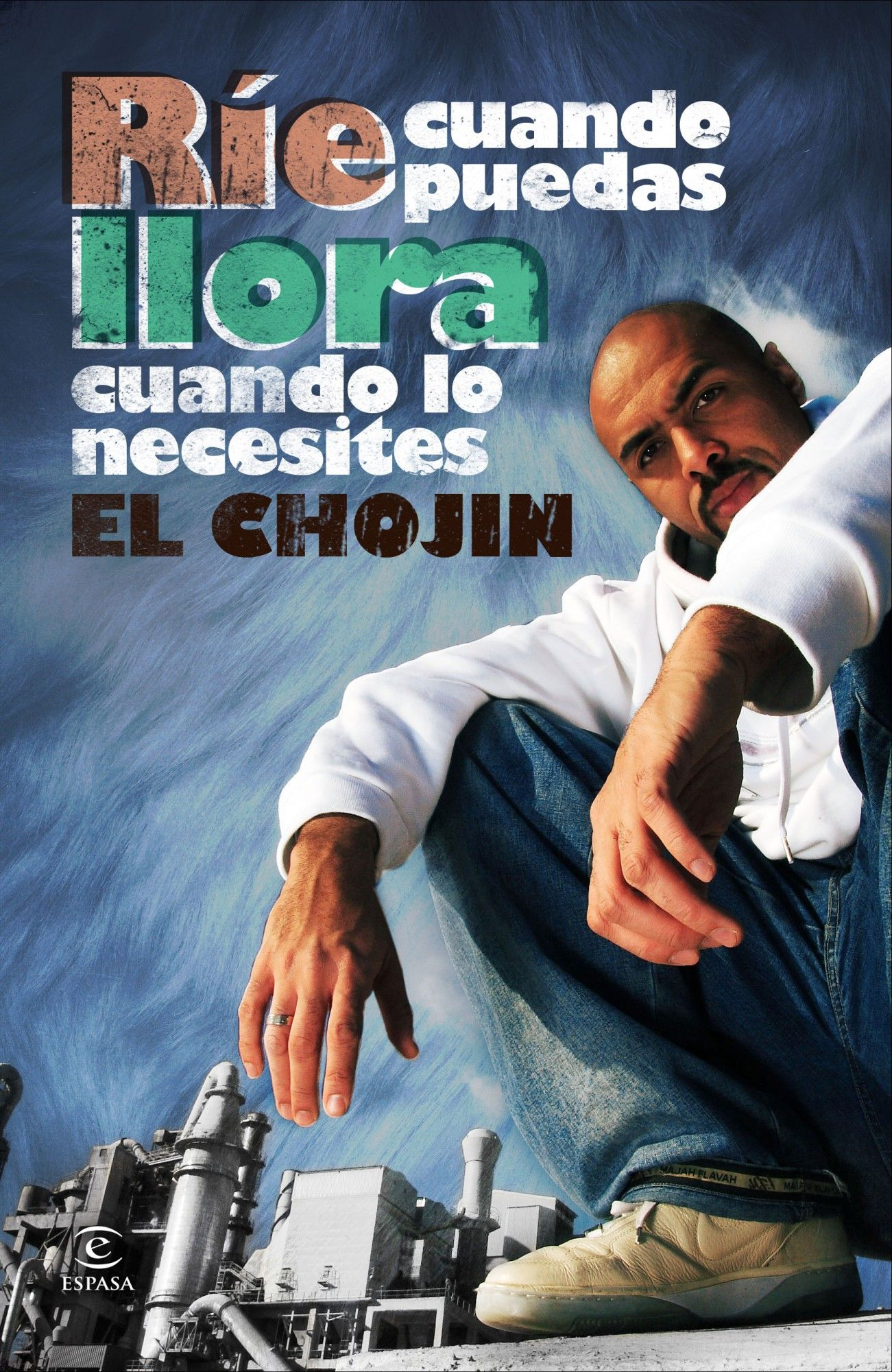 Rie Cuando Puedas Llora Cuando Lo Necesites El Chojin Libro 2 Rap Hip Hop Fictional Characters