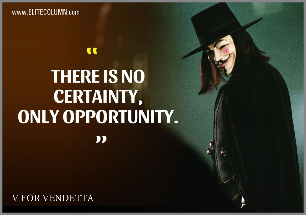 Elitecolumn Presents Some Thought Provoking V For Vendetta Quotes For Its Readers To Send Chills Down Thei V For Vendetta Quotes Vendetta Quotes V For Vendetta