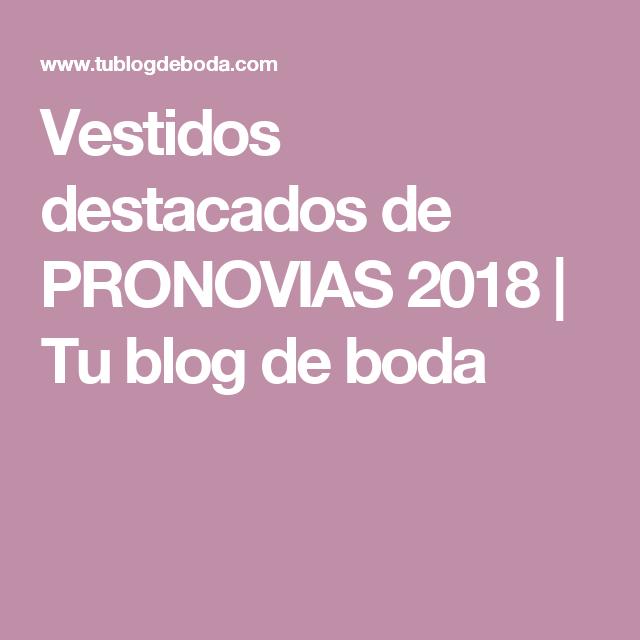 Vestidos destacados de PRONOVIAS 2018 | Tu blog de boda