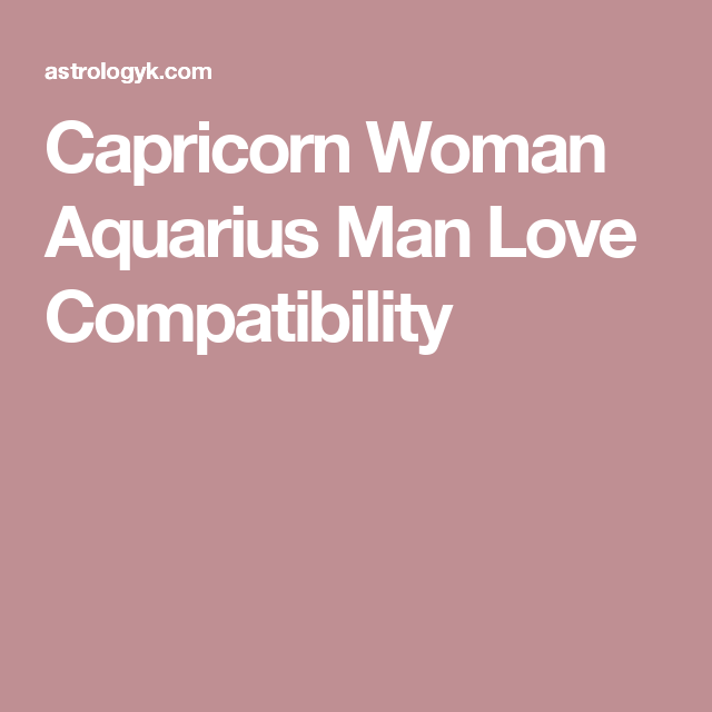 Design Woman And Relationship Aquarius Man Capricorn yourself
