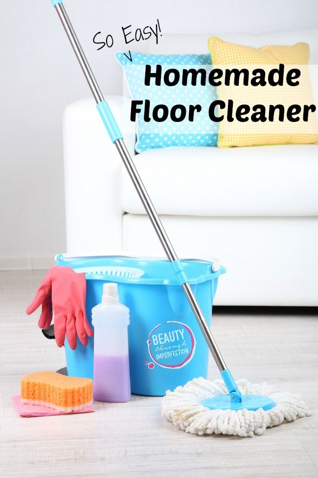 Homemade Floor Cleaner Beauty Through Imperfection