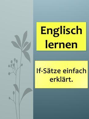 englisch lernen if stze englische grammatik if clauses verstndlich und einfach erklrt - If Satze Beispiele
